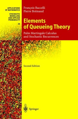 Abbildung von Baccelli / Bremaud | Elements of Queueing Theory | 2nd ed. | 2002 | Palm Martingale Calculus and S... | 26
