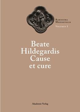 Abbildung von Moulinier / Berndt S.J. | Beate Hildegardis Cause et cure | 2003 | Rarissima mediaevalia. Opera L...