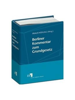 Abbildung von Friauf / Höfling (Hrsg.) | Berliner Kommentar zum Grundgesetz | 1. Auflage | 2019 | beck-shop.de