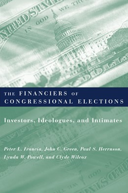 Abbildung von Francia / Green / Herrnson | The Financiers of Congressional Elections | 2003 | Investors, Ideologues, and Int...
