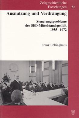Abbildung von Ebbinghaus | Ausnutzung und Verdrängung. | 2003 | Steuerungsprobleme der SED-Mit... | 22