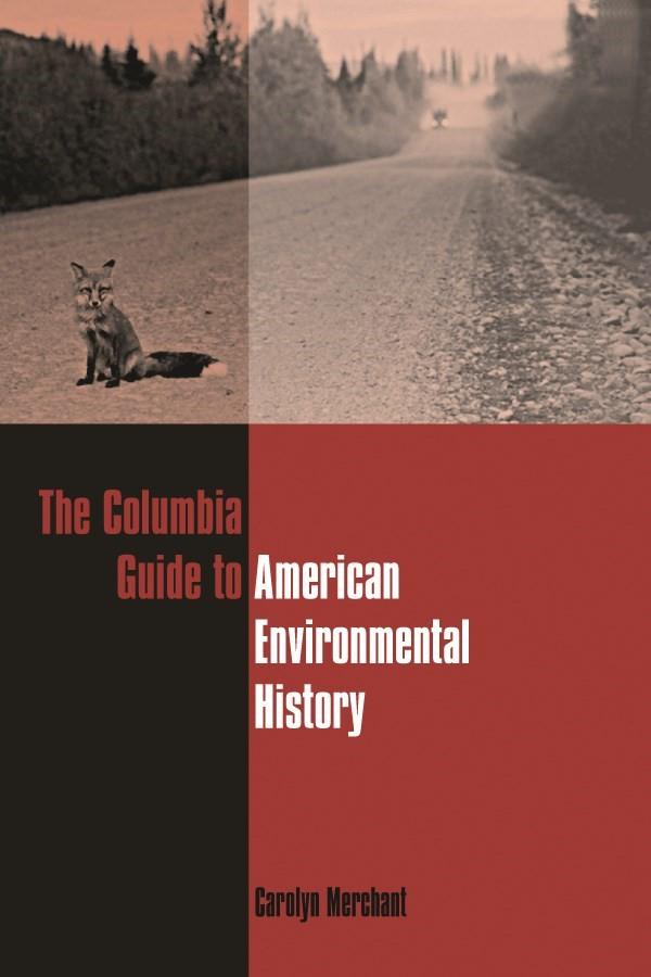Abbildung von Merchant   The Columbia Guide to American Environmental History   2005