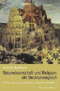 Abbildung von Bohlinger   Naturwissenschaft und Religion: Ein Strukturvergleich   2004