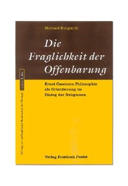 Abbildung von Bongardt | Die Fraglichkeit der Offenbarung | 2000 | Ernst Cassirers Philosophie al... | 2