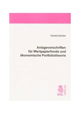 Abbildung von Glander | Anlagevorschriften für Wertpapierfonds und ökonomische Portfoliotheorie | 2008 | Anlagebeschränkungen im Invest...