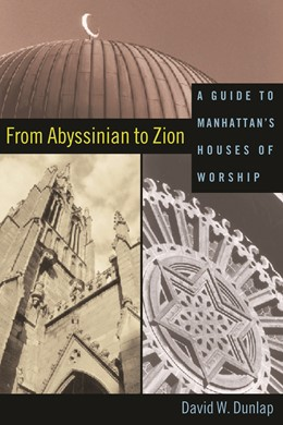 Abbildung von Dunlap   From Abyssinian to Zion   2004   A Guide to Manhattan's Houses ...