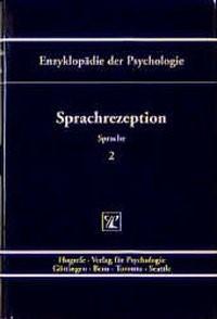 Abbildung von Friederici / Birbaumer / Frey / Kuhl / Schneider / Schwarzer   Enzyklopädie der Psychologie / Themenbereich C: Theorie und Forschung / Sprache / Sprachrezeption   1999