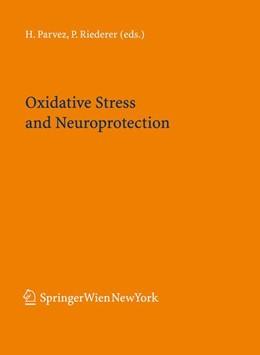 Abbildung von Parvez / Riederer | Oxidative Stress and Neuroprotection | 2006 | 71