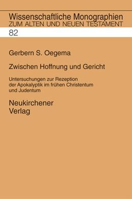 Abbildung von Breytenbach / Janowski / Kratz / Lichtenberger | Zwischen Hoffnung und Gericht | 1999 | Untersuchungen zur Rezeption d... | Band 82
