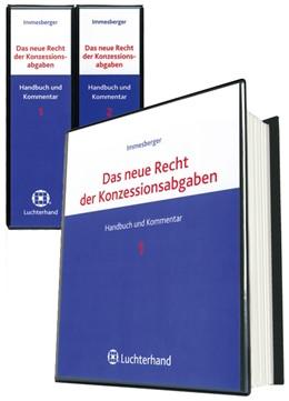 Abbildung von Immesberger | Das neue Recht der Konzessionsabgaben | Loseblattwerk mit Aktualisierungen | 2019 | Handbuch und Kommentar