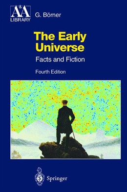 Abbildung von Börner | The Early Universe | 4th ed. 2003. Corr. 2nd printing | 2004 | Facts and Fiction