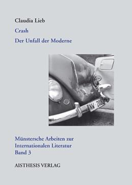 Abbildung von Lieb | Crash | 2008 | Der Unfall der Moderne | 3
