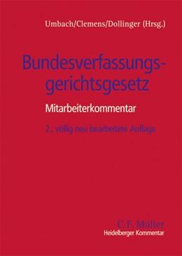 Abbildung von Umbach / Clemens / Dollinger (Hrsg.) | Bundesverfassungsgerichtsgesetz | 2., völlig neu bearbeitete Auflage | 2005 | Mitarbeiterkommentar und Handb...