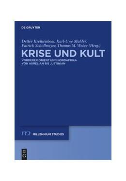 Abbildung von Kreikenbom / Mahler / Schollmeyer / Weber   Krise und Kult   2010   Vorderer Orient und Nordafrika...