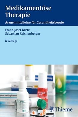 Abbildung von Kretz / Reichenberger | Medikamentöse Therapie | 6. vollst. überarb. Aufl. | 2007 | Arzneimittellehre für Gesundhe...
