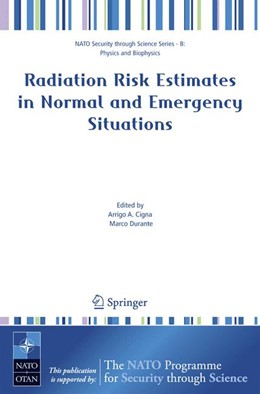 Abbildung von Cigna / Durante | Radiation Risk Estimates in Normal and Emergency Situations | 2006