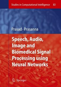 Abbildung von Prasad / Prasanna | Speech, Audio, Image and Biomedical Signal Processing using Neural Networks | 1. Auflage | 2008 | 83 | beck-shop.de