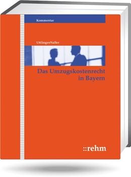 Abbildung von Uttlinger † /Saller | Das Umzugskostenrecht in Bayern - mit Aktualisierungsservice | Loseblattwerk mit 94. Aktualisierung | 2020 | Praktiker-Kommentar