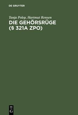 Abbildung von Polep / Rensen | Die Gehörsrüge (§ 321a ZPO) | Reprint 2012 | 2004 | Leitfaden für die Praxis