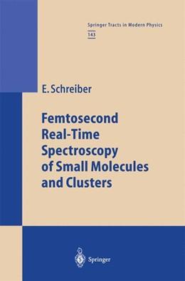 Abbildung von Schreiber | Femtosecond Real-Time Spectroscopy of Small Molecules and Clusters | 1. Auflage | 1998 | 143 | beck-shop.de