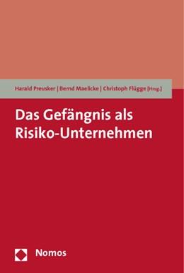 Abbildung von Preusker / Maelicke / Flügge | Das Gefängnis als Risiko-Unternehmen | 2010