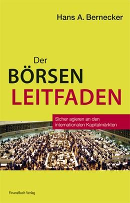 Abbildung von Bernecker   Der Börsenleitfaden   2008   Sicher agieren an den internat...