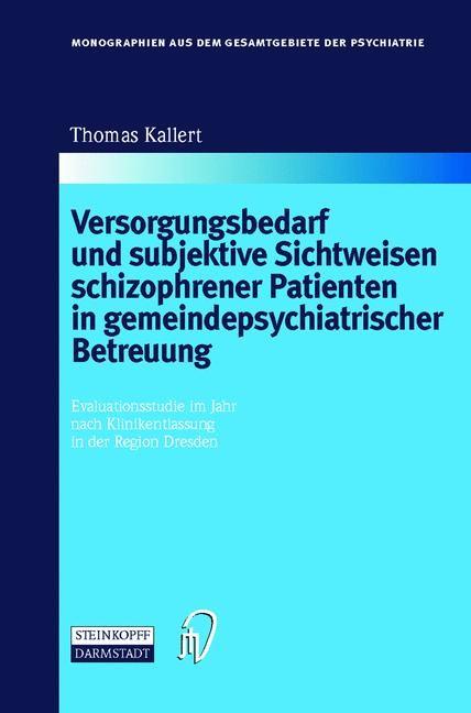 Versorgungsbedarf und subjektive Sichtweisen schizophrener Patienten in gemeindepsychiatrischer Betreuung   Kallert, 2000   Buch (Cover)