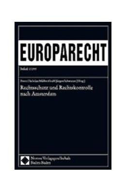 Abbildung von Müller-Graff / Schwarze | Rechtsschutz und Rechtskontrolle nach Amsterdam | 1999 | Europarecht Beiheft 1/1999
