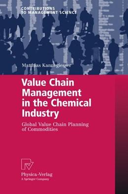 Abbildung von Kannegiesser | Value Chain Management in the Chemical Industry | 2008 | Global Value Chain Planning of...