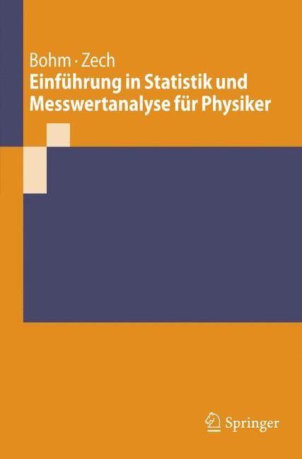 Abbildung von Bohm / Zech | Einführung in Statistik und Messwertanalyse für Physiker | 2012