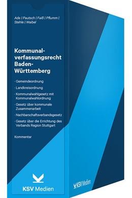 Abbildung von Ade / Faiß / Stehle / Waibel | Kommunalverfassungsrecht Baden-Württemberg | Loseblattwerk mit 24. Aktualisierung | 2019 | Gemeindeordnung für Baden-Würt...