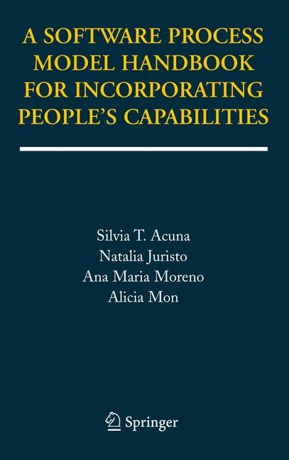 A Software Process Model Handbook for Incorporating People's Capabilities | Acuna / Juristo / Moreno, 2005 | Buch (Cover)