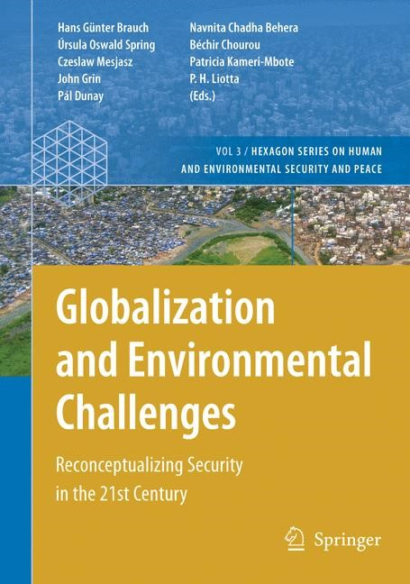 Globalization and Environmental Challenges | Brauch / Oswald Spring / Mesjasz / Grin / Dunay / Behera / Chourou / Kameri-Mbote / Liotta, 2007 | Buch (Cover)