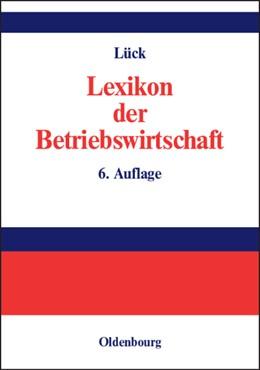 Abbildung von Lück | Lexikon der Betriebswirtschaft | 6. Auflage | 2003 | beck-shop.de