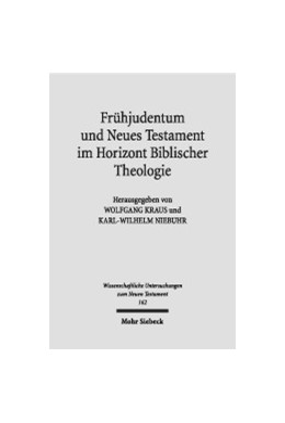 Abbildung von Kraus / Niebuhr | Frühjudentum und Neues Testament im Horizont Biblischer Theologie | 2003 | Mit einem Anhang zum Corpus Ju... | 162