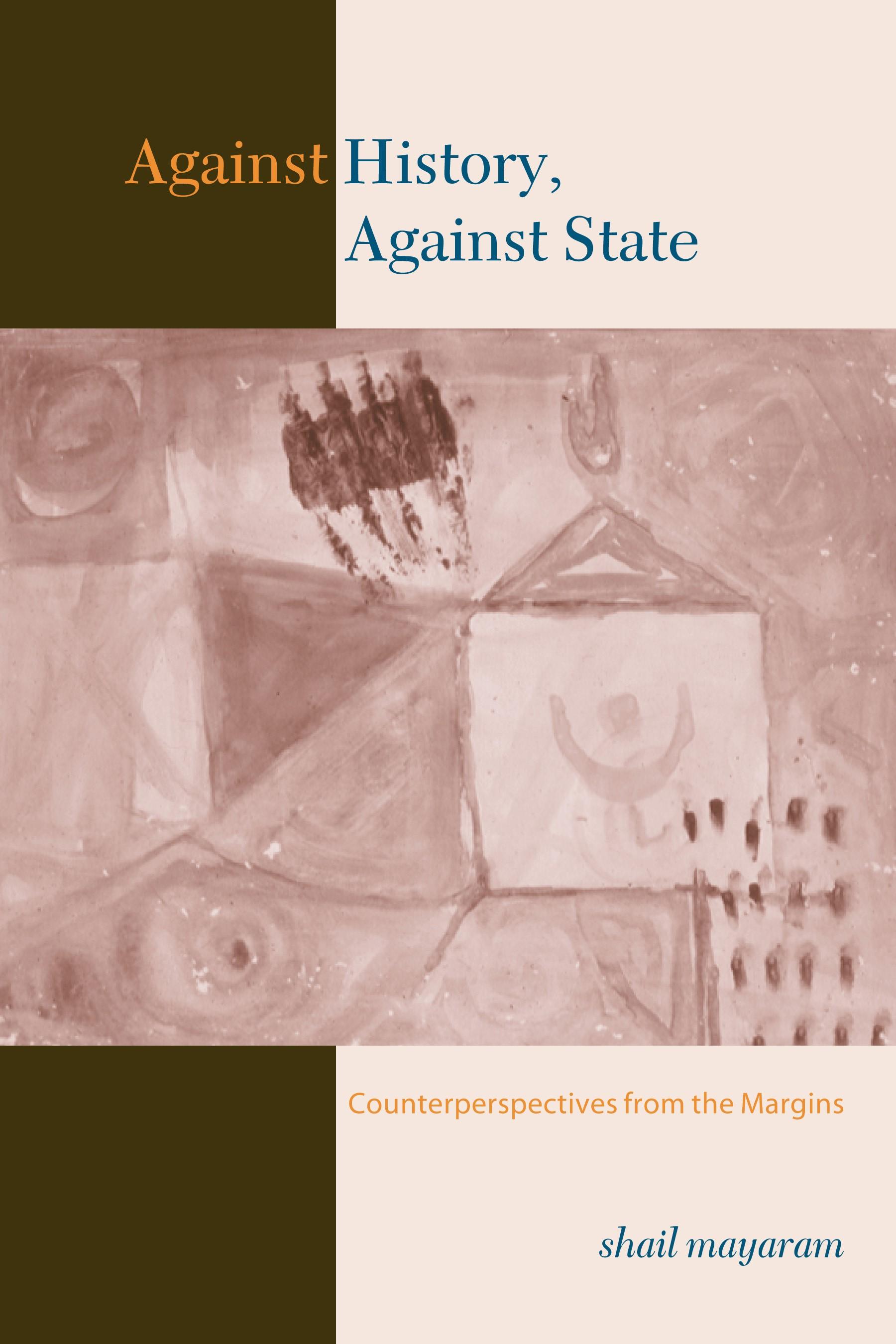 Abbildung von Mayaram | Against History, Against State | 2004