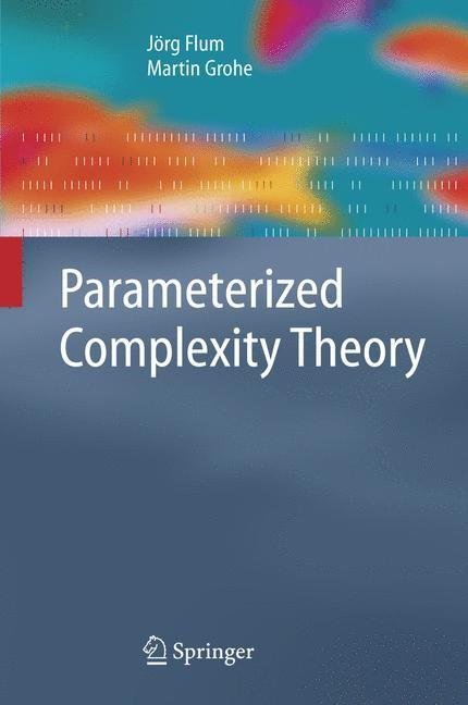 Abbildung von Flum / Grohe | Parameterized Complexity Theory | 2006