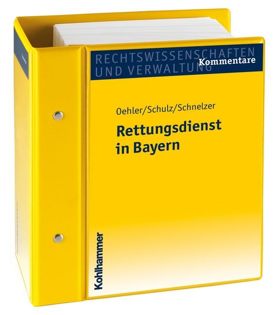 Rettungsdienst in Bayern | Oehler / Schulz / Schnelzer | Loseblattwerk mit 3. Aktualisierung, 2011 (Cover)