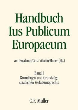 Abbildung von Bogdandy / Cruz Villalón / Huber | Handbuch Ius Publicum Europaeum, Band I: Grundlagen und Grundzüge staatlichen Verfassungsrechts | 2007