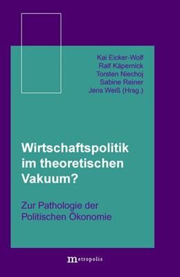 Abbildung von Walther / Maier-Rigand | Wirtschaftspolitik im theoretischen Vakuum? | 1. Auflage | | beck-shop.de