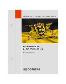 Abbildung von Müller / Beck / Danner / Gehlhaar / Heinz | Beamtenrecht in Baden-Württemberg | Loseblattwerk mit 103. Aktualisierung | 2019 | Praxiskommentar