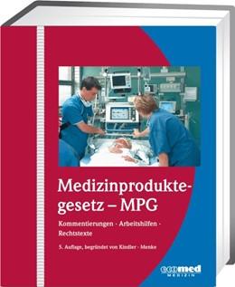 Abbildung von Medizinproduktegesetz - MPG   Loseblattwerk mit 28. Aktualisierung   2019   Kommentierungen - Arbeitshilfe...