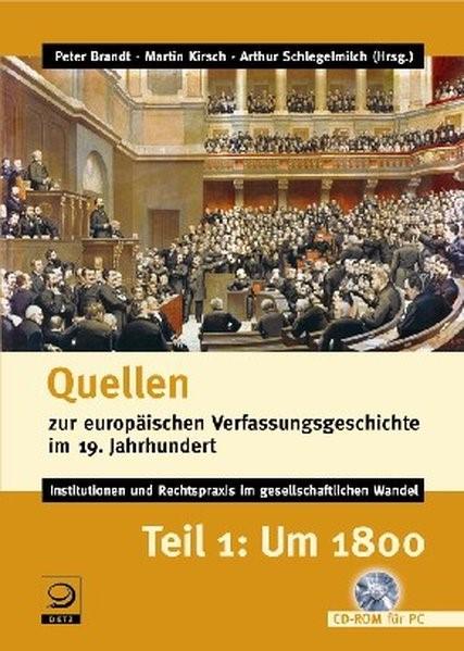 Quellen zur europäischen Verfassungsgeschichte im 19. Jahrhundert. Teil 1: Um 1800 | Brandt / Kirsch / Schlegelmilch, 2004 (Cover)