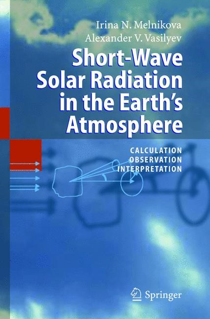 Abbildung von Melnikova / Vasilyev | Short-Wave Solar Radiation in the Earth's Atmosphere | 2004