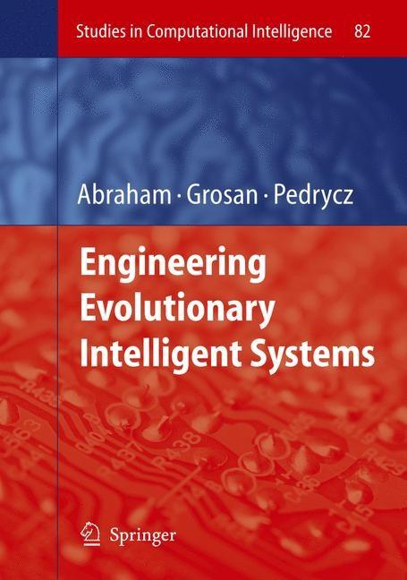 Engineering Evolutionary Intelligent Systems | Abraham / Grosan / Pedrycz, 2008 | Buch (Cover)