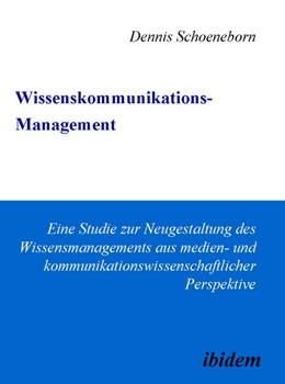 Abbildung von Schoeneborn | Wissenskommunikations-Management | 2006 | Eine Studie zur Neugestaltung ...