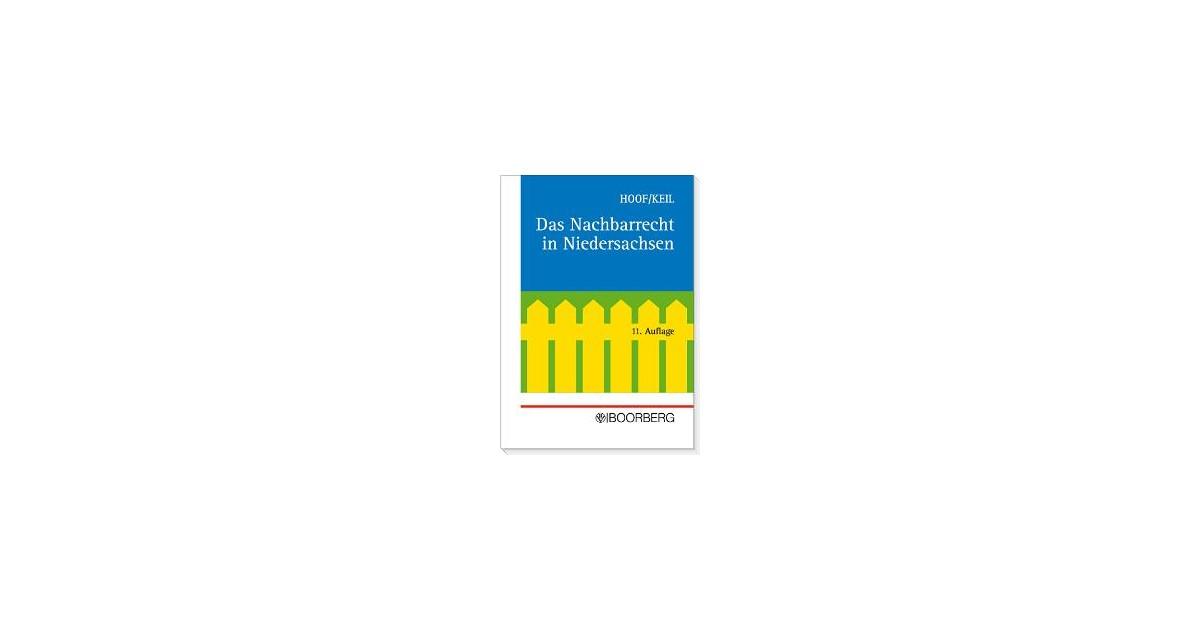 Das Nachbarrecht In Niedersachsen Keil Hoof 11 Auflage 2005