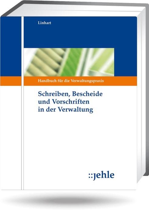 Schreiben, Bescheide und Vorschriften in der Verwaltung - mit Aktualisierungsservice | Linhart | Loseblattwerk mit 47. Aktualisierung, 2012 (Cover)
