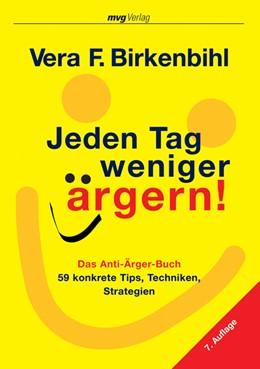 Abbildung von Birkenbihl | Jeden Tag weniger ärgern! | 2007 | Das Anti-Ärger-Buch - 59 konkr...