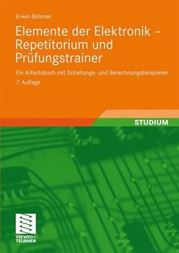 Abbildung von Böhmer | Elemente der Elektronik - Repetitorium und Prüfungstrainer | 7., durchges. u. korr. Aufl. | 2008 | Ein Arbeitsbuch mit Schaltungs...